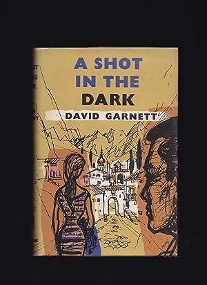 A SHOT IN THE DARK: David Garnett