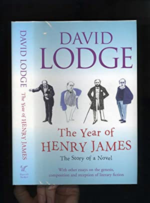 THE YEAR OF HENRY JAMES: THE STORY OF A NOVEL or, Timing Is All: the Story of a Novel - With othe...