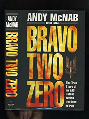 BRAVO TWO ZERO: The True Story of an SAS Patrol behind the lines in Iraq