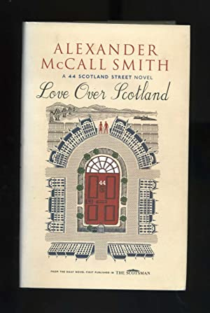 LOVE OVER SCOTLAND - A 44 Scotland Street Novel [Signed by the Author]
