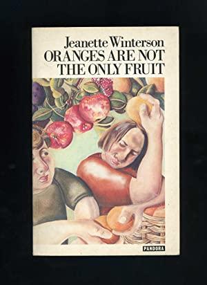 ORANGES ARE NOT THE ONLY FRUIT [Second: Jeanette Winterson