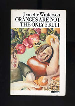 ORANGES ARE NOT THE ONLY FRUIT [Third: Jeanette Winterson