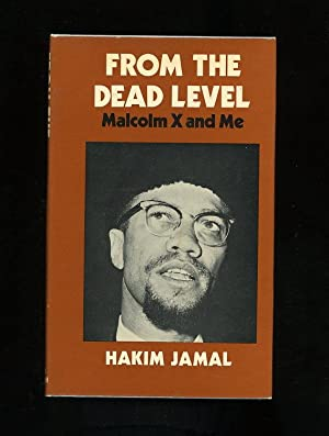 FROM THE DEAD LEVEL: MALCOLM X AND ME: Hakim Jamal