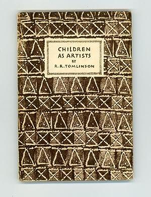 CHILDREN AS ARTISTS [KING PENGUIN No. 16]: R.R.Tomlinson [Senior Inspector of Art to the London ...