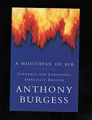 A MOUTHFUL OF AIR - LANGUAGE AND LANGUAGES, ESPECIALLY ENGLISH