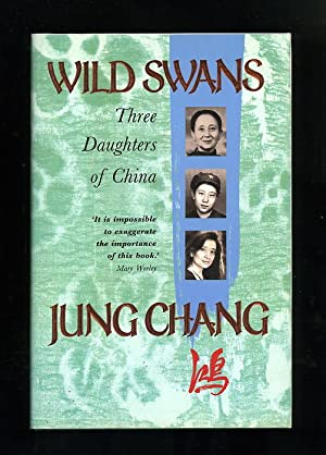 WILD SWANS: THREE DAUGHTERS OF CHINA [Inscribed copy]