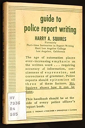Guide to Police Report Writing: Harry A. Squires