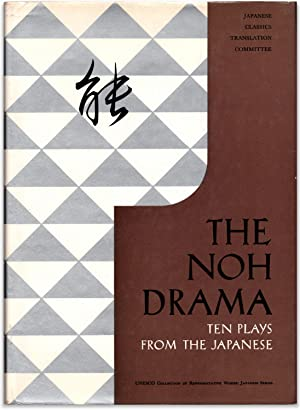 The Noh Drama: Ten Plays from the Japanese. Selected and translated by the special Noh Committee, ...
