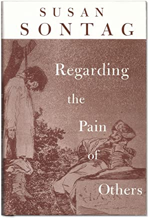 Regarding the Pain of Others.: SONTAG, Susan.
