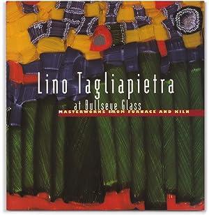 Lino Tagliapietra at Bullseye Glass: Masterworks from: TAGLIAPIETRA, Lino.