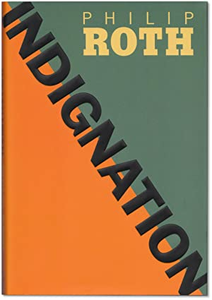 Indignation.: ROTH, Philip.
