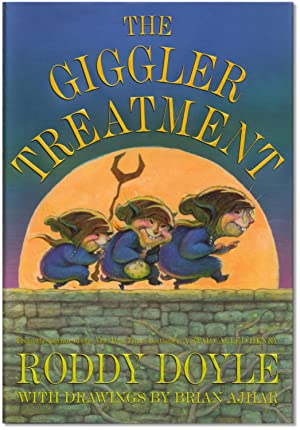 The Giggler Treatment.: DOYLE, Roddy. With