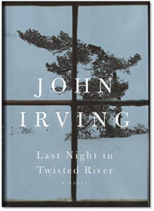Last Night in Twisted River.: IRVING, John.