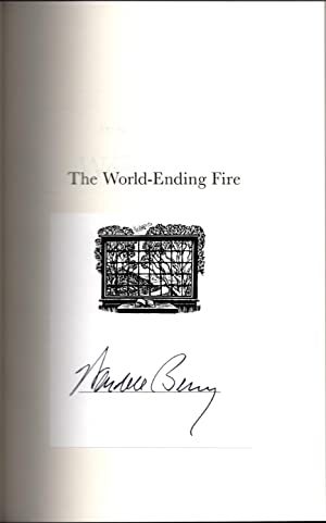 The World-Ending Fire: The Essential Wendell Berry.