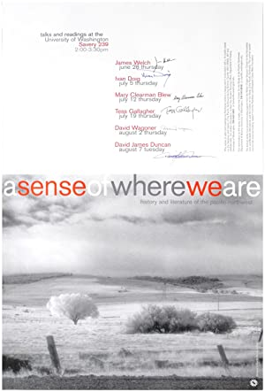 a sense of where we are: history and literature of the pacific northwest. talks and readings at t...