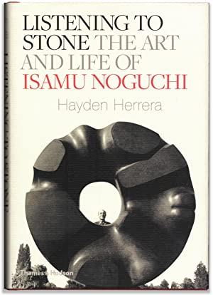 Listening to Stone. The Art and Life of Isamu Noguchi.
