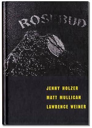 Rosebud.: HOLZER, Jenny, Matt