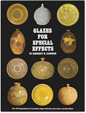 Glazes for Special Effects: Over 130 Compositions for Crystalline, Copper Reduction, Ash, Luster,...