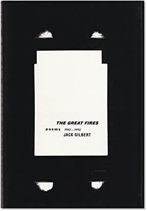 The Great Fires: Poems 1982-1992.: GILBERT, Jack.