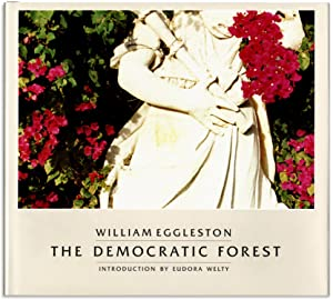 William Eggleston: The Democratic Forest.: EGGLESTON, William. With