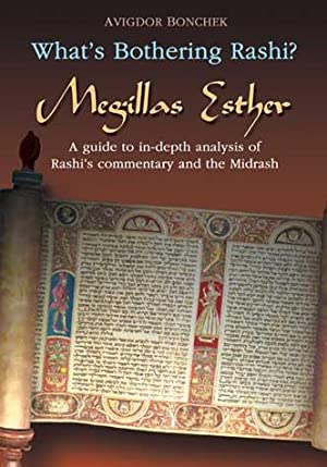 What's Bothering Rashi ? - Megillas Esther: BONCHEK Avigdor