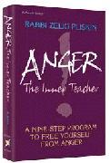 Anger, the Inner Teacher : a Nine-step: PLISKIN Rabbi Zelig