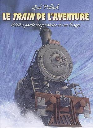 Le Train De l'aventure: Récit à Partir: POLLACK Gadi