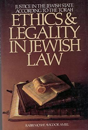 Ethics and Legality in Jewish Law : AMIEL Moshe Avigdor