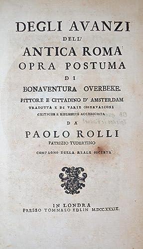 Degli Avanzi dell antica Roma. Opra postuma di Bonav. Overbeke, pittore e cittadino d'...