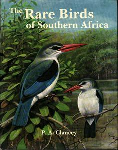 The Rare Birds of Southern Africa: P.A. Clancey