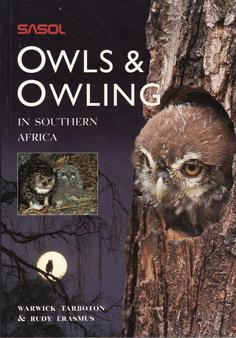Sasol Owls and Owling in Southern Africa: Warwick Tarboton and