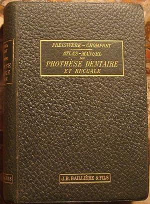 ATLAS-MANUEL DE PROTHESE DENTAIRE ET BUCCALE, PAR: PREISWERK GUSTAVE.