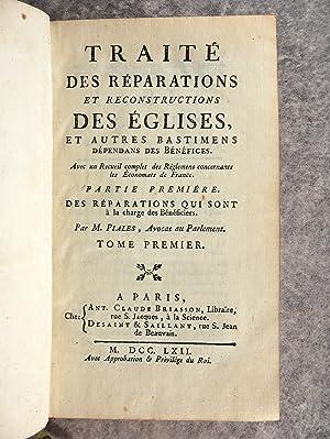TRAITE DES REPARATIONS ET RECONSTRUCTIONS DES EGLISES, ET AUTRES BASTIMENS DEPENDANS DES BENEFICES....