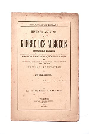 HISTOIRE ANONYME DE LA GUERRE DES ALBIGEOIS.: GOUNON-LOUBENS JULES (1813-1894).