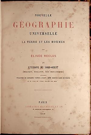 NOUVELLE GEOGRAPHIE UNIVERSELLE. LA TERRE ET LES HOMMES. IV. L'EUROPE DU NORD-OUEST (BELGIQUE, ...