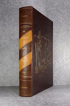 DE L?ANGELUS DE L?AUBE A L?ANGELUS DU: JAMMES FRANCIS (1868-1938).
