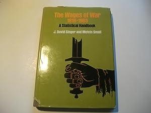 The wages of war 1816-1965. A statistical handbook.: Singer, J. David u. Small, Melvin