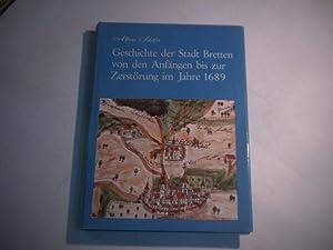 Geschichte der Stadt Bretten von den Anfängen bis zur Zerstörung im Jahre 1689.: Schäfer,...