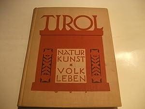 Tirol. Natur. Kunst. Volk. Leben.: Tiroler Landesverkehrsamt (Hg.)