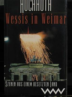 Wessis in Weimar. Szenen aus einem besetzten Land .: Hochhuth, Rolf
