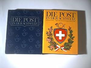Die Post in der Schweiz. Ihre Geschichte durch 2000 Jahre.: Wyss, Arthur.