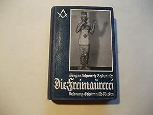 Die Freimaurerei. Ihr Ursprung, ihre Geheminisse, ihr Wirken.: Schwartz-Bostunitsch, Gregor