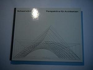 Perspetive für Architekten.: Schaarw�chter, Georg