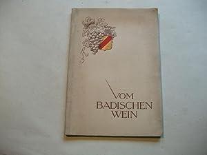 Vom badischen Wein.: Badischer Weinbauerverband Karlsruhe (Hg.)