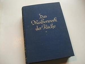 Meisterwerk der Küche. Das praktische leichtverständliche Kochbuch. Der gute Ratgeber in ...