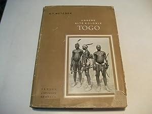 Unsere alte Kolonie Togo.: Metzger, O.F.