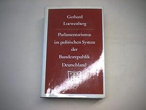 Parlamentarismus im politischen System der Bundesrepublik Deutschland.: Loewenberg, Gerhard