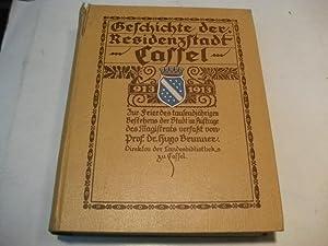 Geschichte der Residenzstadt Cassel. 913 -1913. Zur Feier des tausendjährigen Bestehens der ...