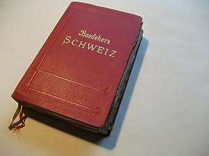 Die Schweiz nebst den angrenzeden Teilen von Oberitalien, Savoyen und Tirol.: Baedeker, K.