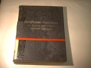 Dampfkessel-Feuerungen zur Erzielung einer möglichst rauchfreien Verbrennung.: Haier, F.